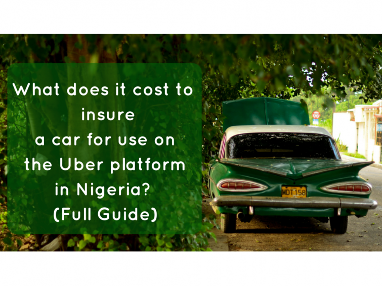 What does it cost to insure a car for use on the Uber platformin Nigeria? (Full Guide)